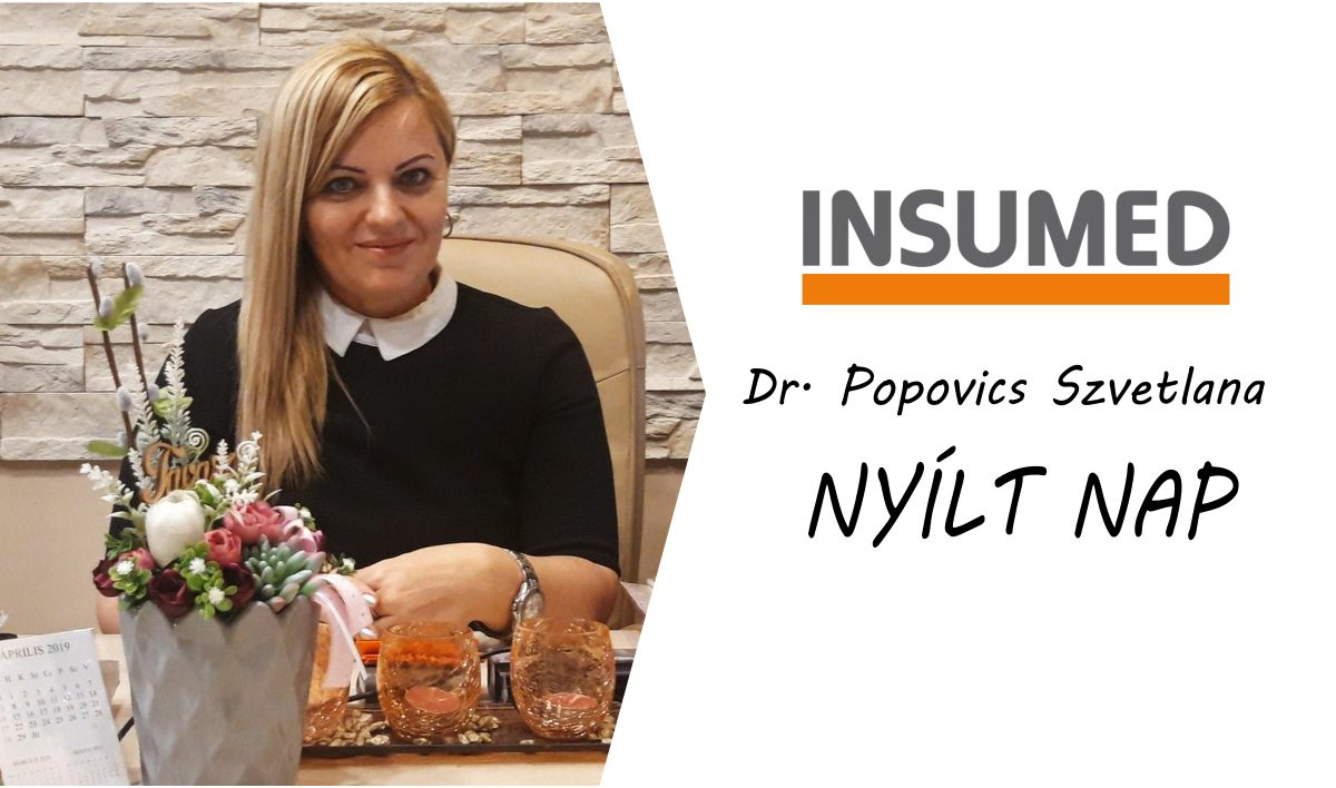 Nyílt napok - Miskolci INSUMED - Dr. Popovics Szvetlana INSUMED tanácsadó orvos